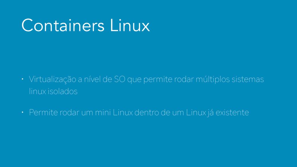 Containers Linux w 7JSUVBMJ[BÇÄPBOÍWFMEF40...