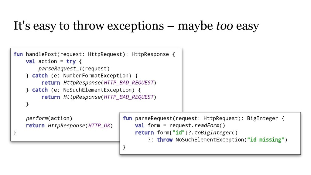 It's easy to throw exceptions – maybe too easy ...