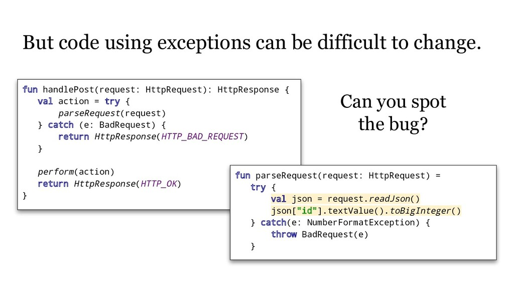 But code using exceptions can be difficult to c...
