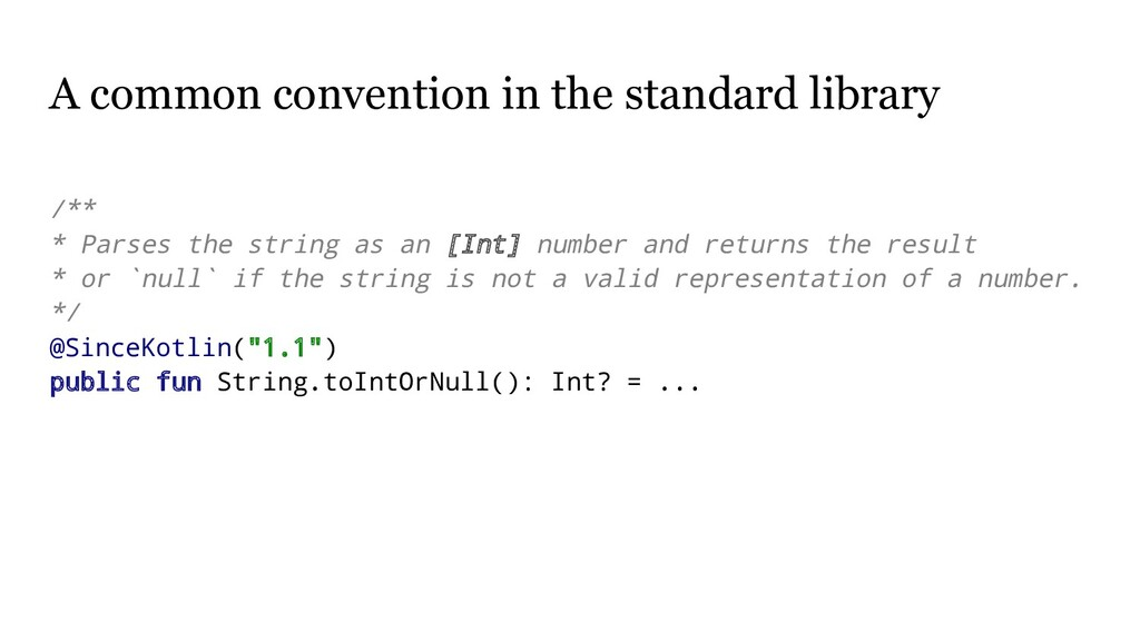 A common convention in the standard library /**...
