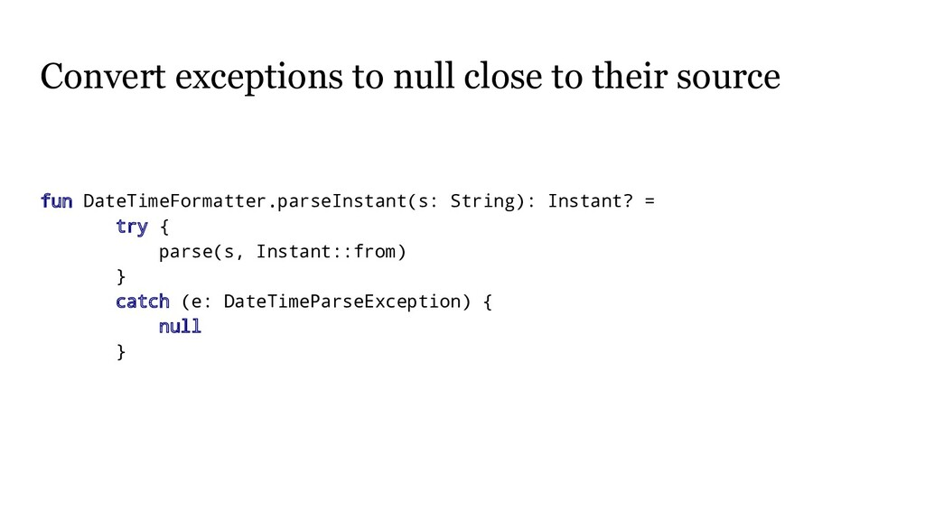 Convert exceptions to null close to their sourc...