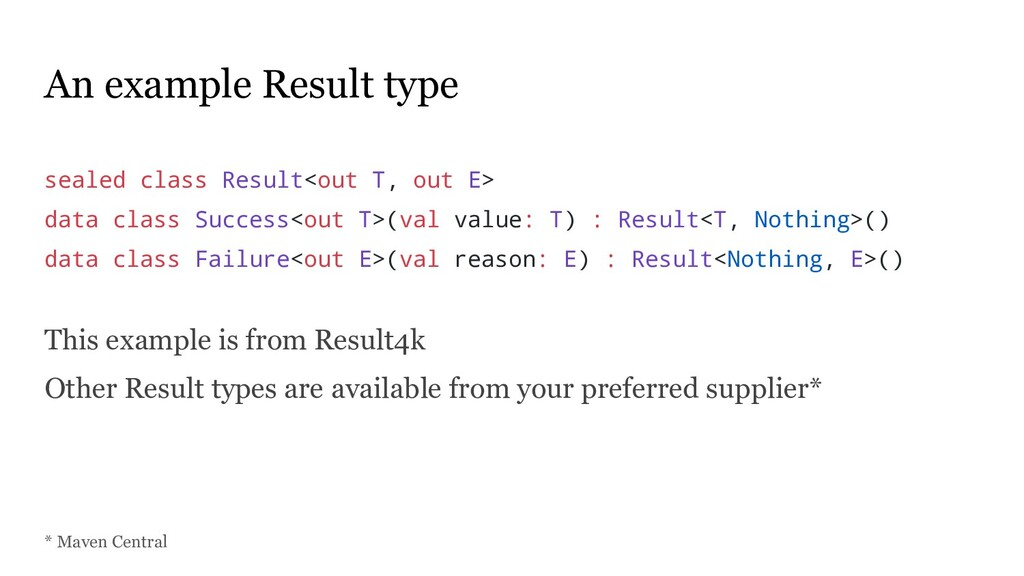 An example Result type sealed class Result<out ...