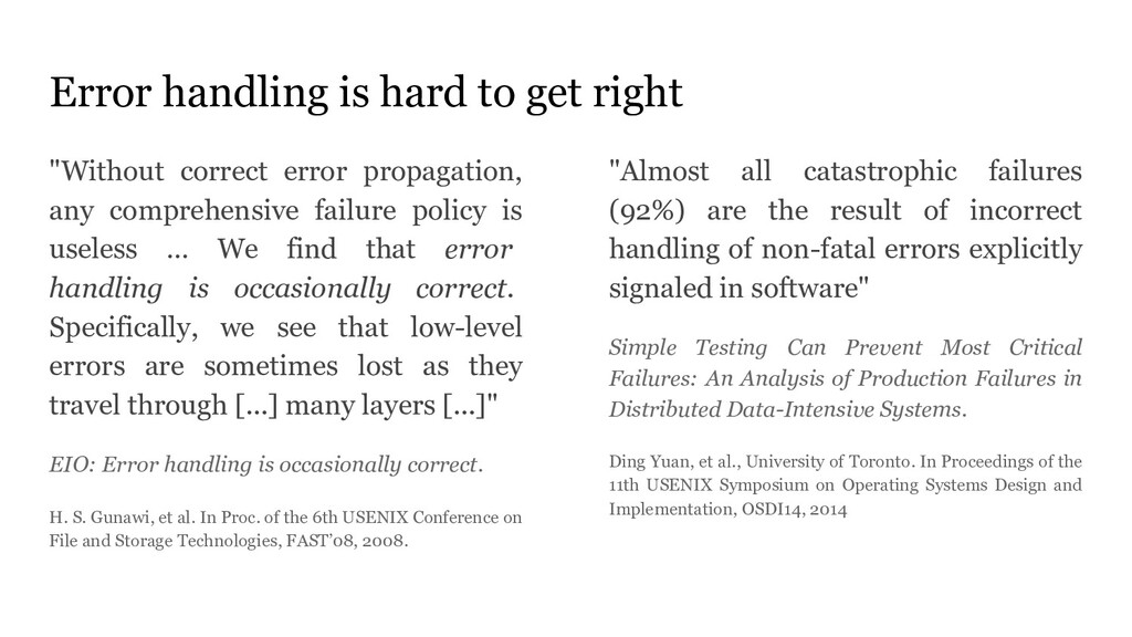 """Error handling is hard to get right """"Without co..."""