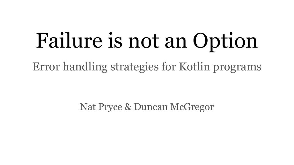 Failure is not an Option Error handling strateg...