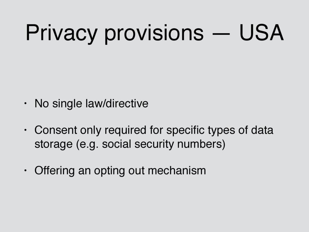 Privacy provisions — USA • No single law/direct...
