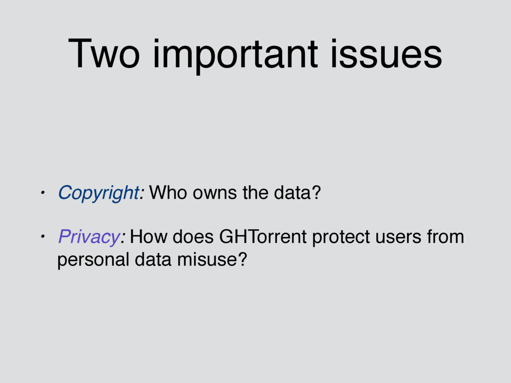 Two important issues • Copyright: Who owns the ...