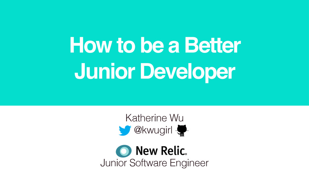 How to be a Better Junior Developer Katherine W...