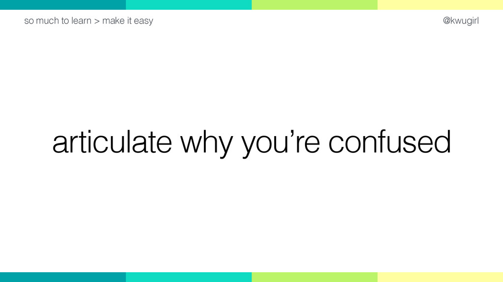 @kwugirl articulate why you're confused so much...