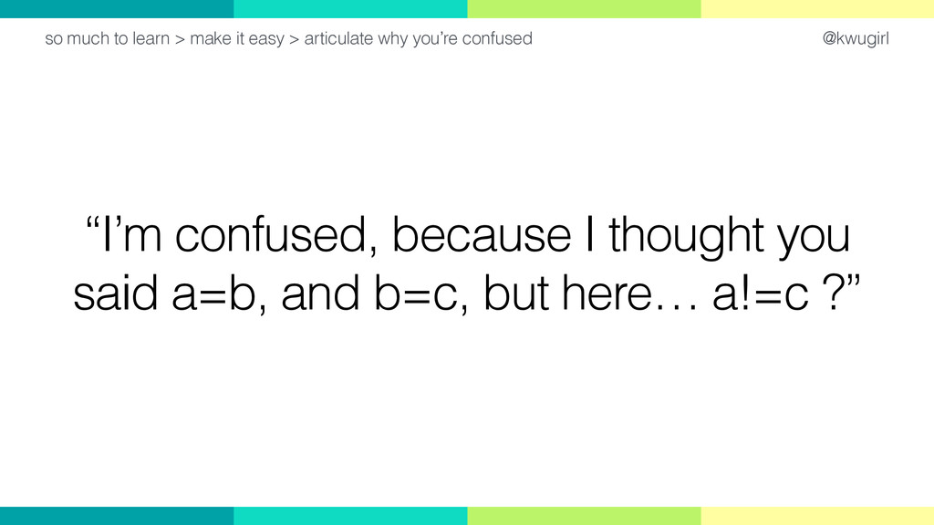 """@kwugirl """"I'm confused, because I thought you s..."""