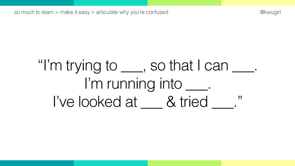 """@kwugirl """"I'm trying to ___, so that I can ___...."""
