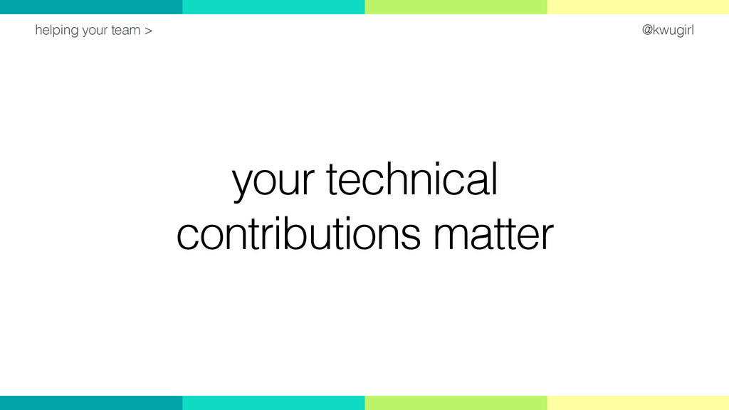 @kwugirl your technical contributions matter he...