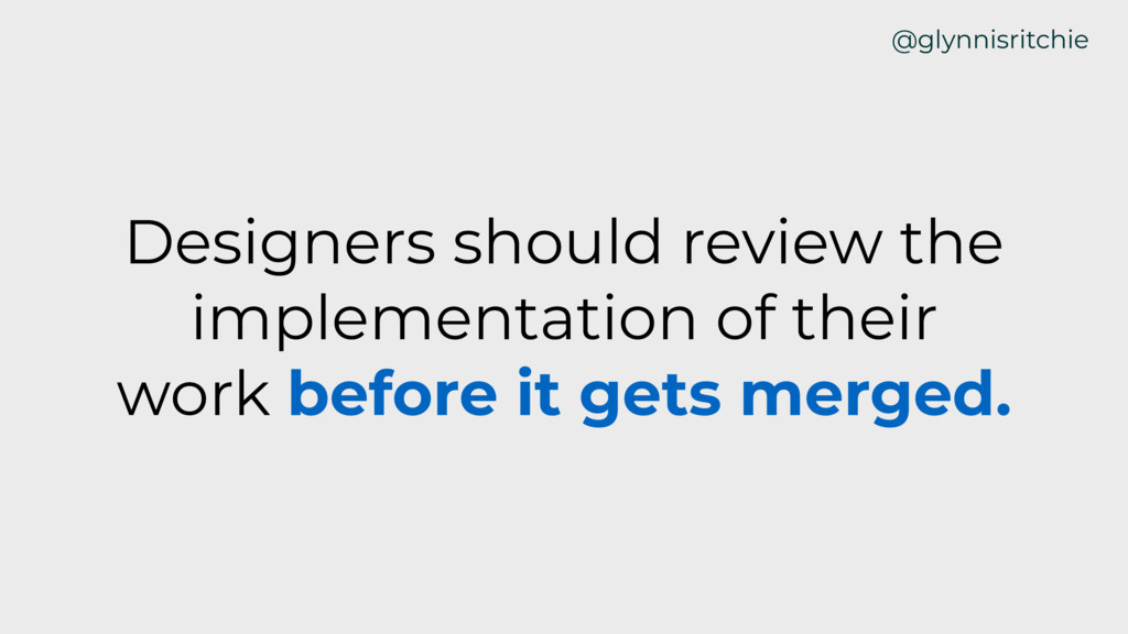 Designers should review the implementation of t...