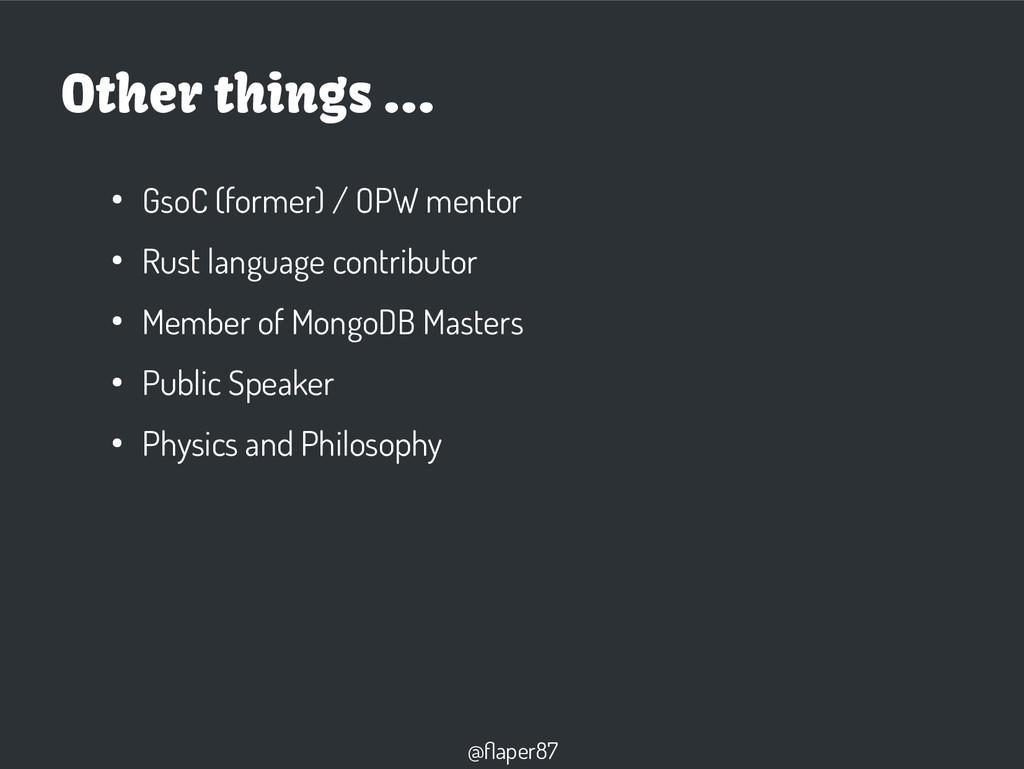 @flaper87 ● GsoC (former) / OPW mentor ● Rust l...