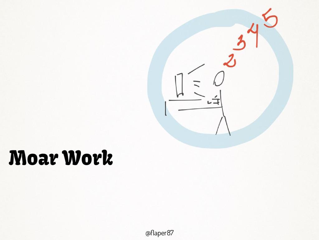 @flaper87 @flaper87 Moar Work