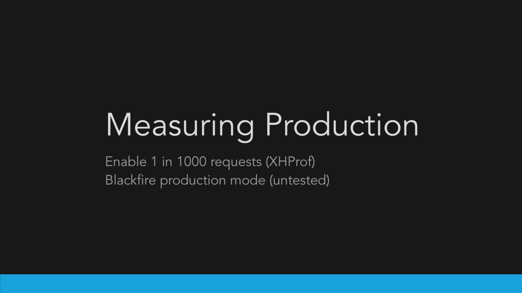 Measuring Production Enable 1 in 1000 requests ...