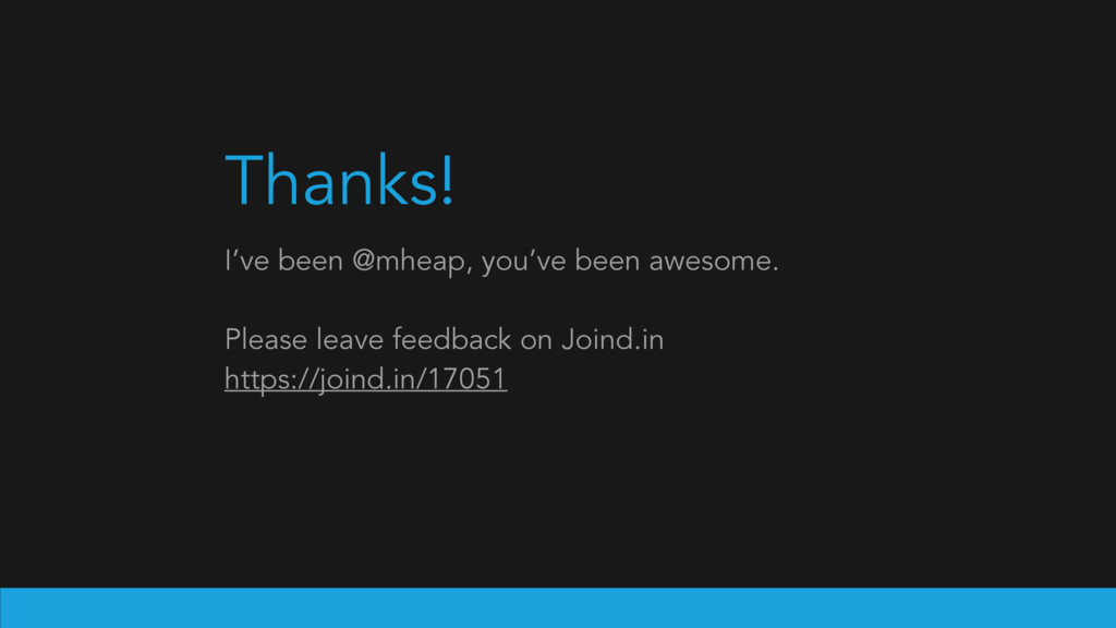 Thanks! I've been @mheap, you've been awesome. ...