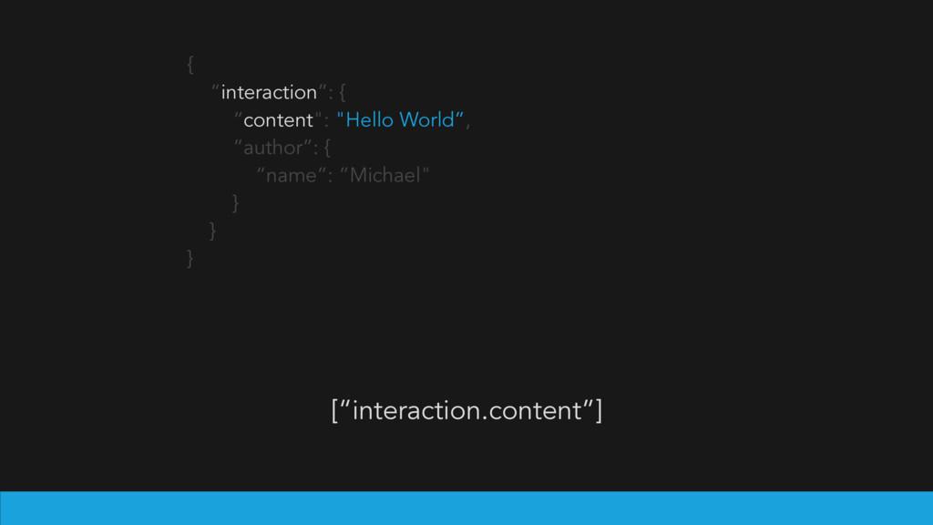 "[""interaction.content""] { ""interaction"": { ""con..."