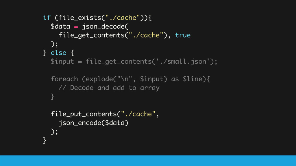 """if (file_exists(""""./cache"""")){ $data = json_decod..."""