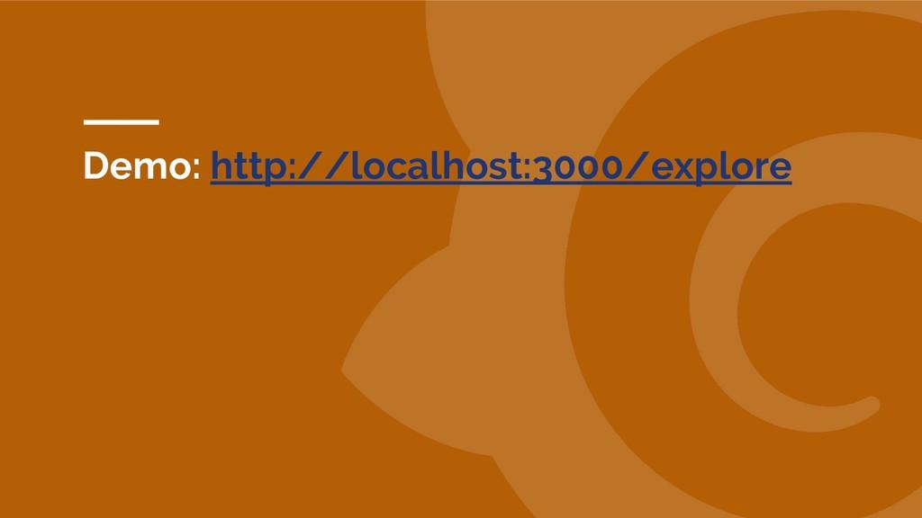 Demo: http://localhost:3000/explore