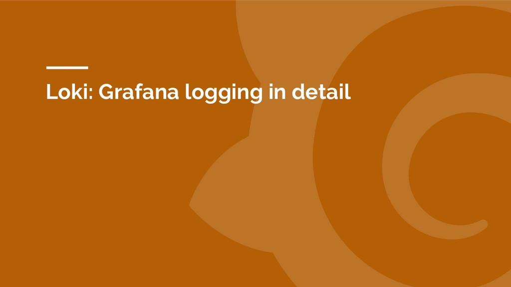 Loki: Grafana logging in detail