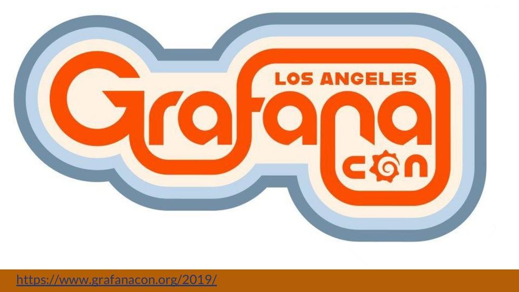 https://www.grafanacon.org/2019/