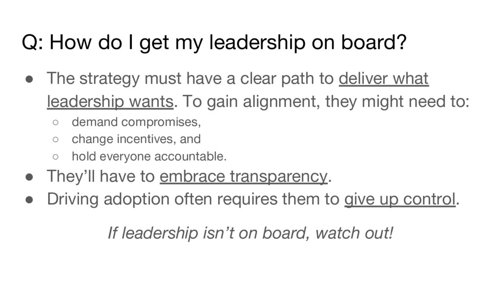 Q: How do I get my leadership on board? ● The s...