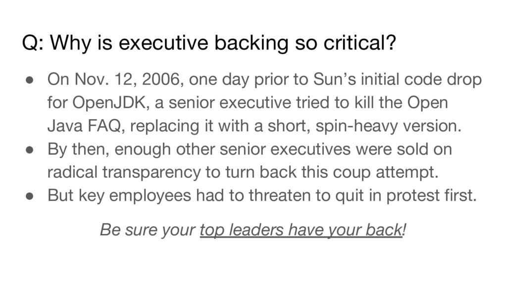 Q: Why is executive backing so critical? ● On N...