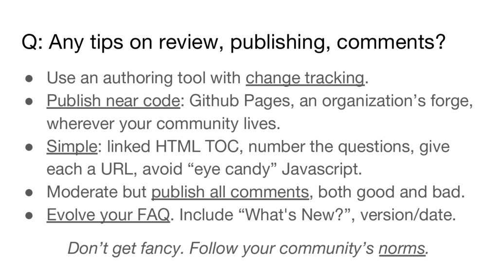 Q: Any tips on review, publishing, comments? ● ...
