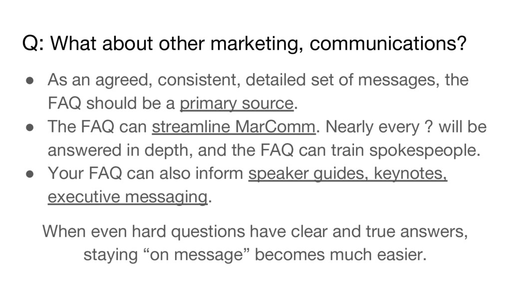 Q: What about other marketing, communications? ...