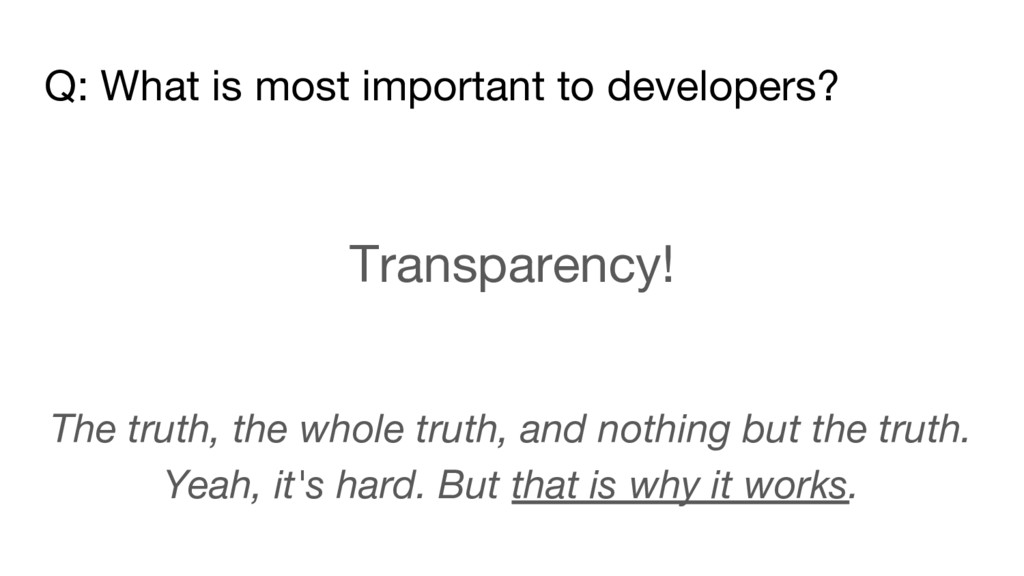 Q: What is most important to developers? Transp...