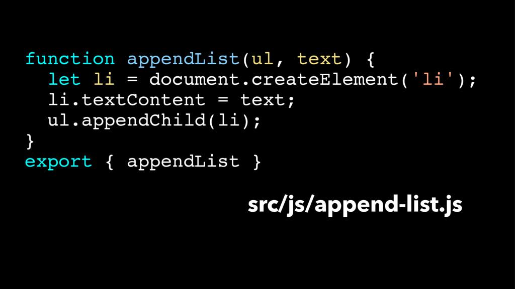 src/js/append-list.js function appendList(ul, t...