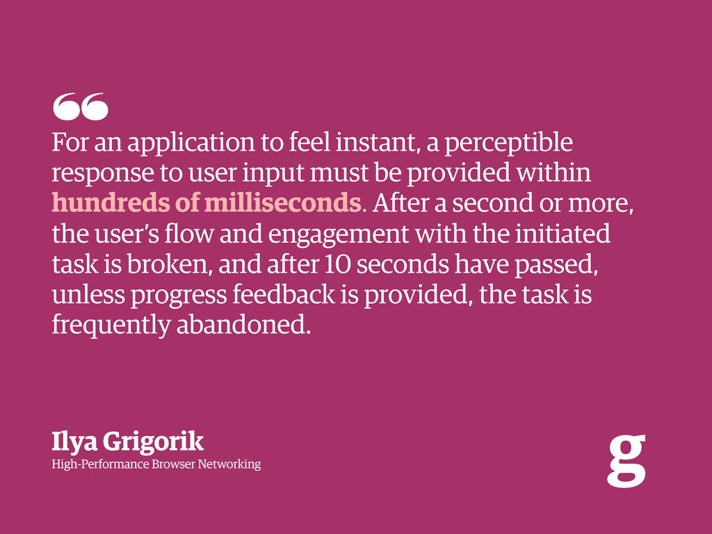 g For an application to feel instant, a percept...