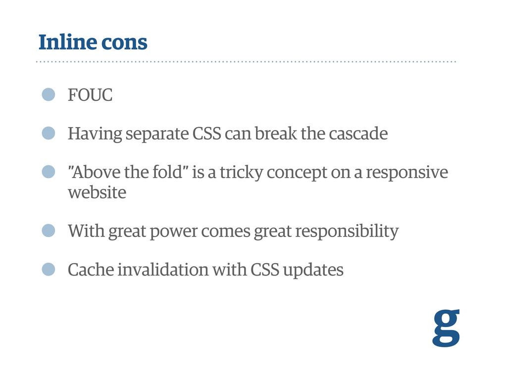 Inline cons • FOUC • Having separate CSS can br...
