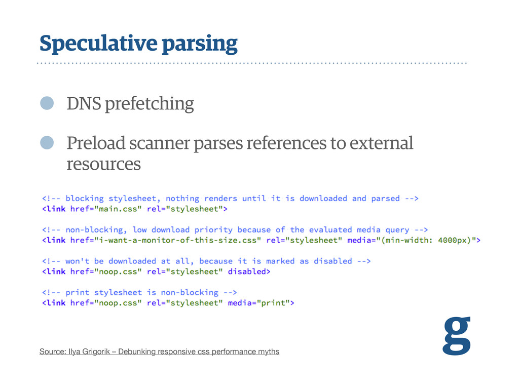 Speculative parsing • DNS prefetching • Preload...