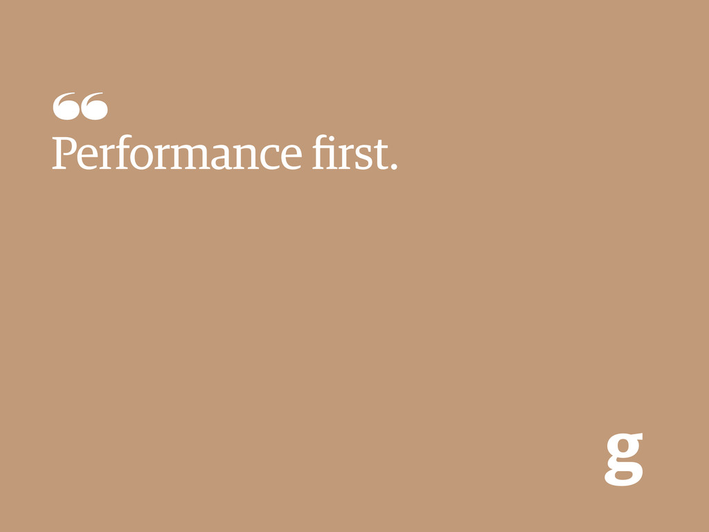 g Performance first.