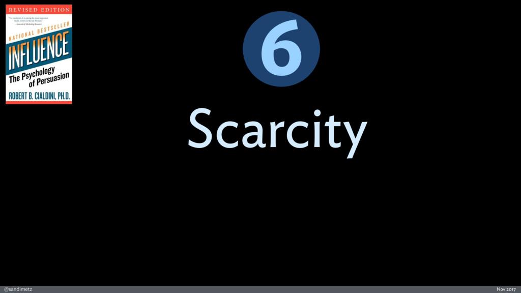 @sandimetz Nov 2017 Scarcity 6