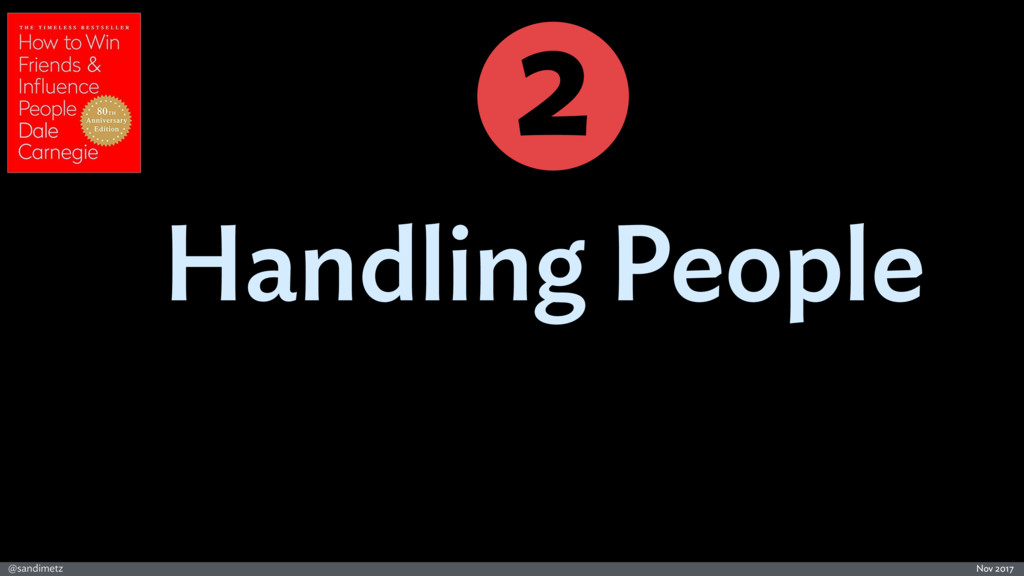@sandimetz Nov 2017 Handling People 2