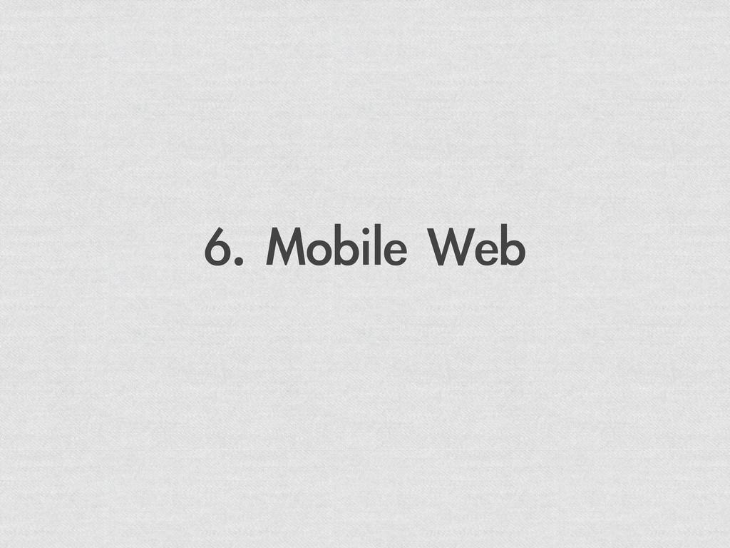 6. Mobile Web