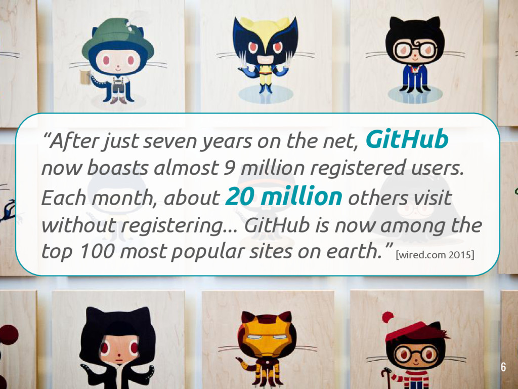 "6 ""After just seven years on the net, GitHub no..."