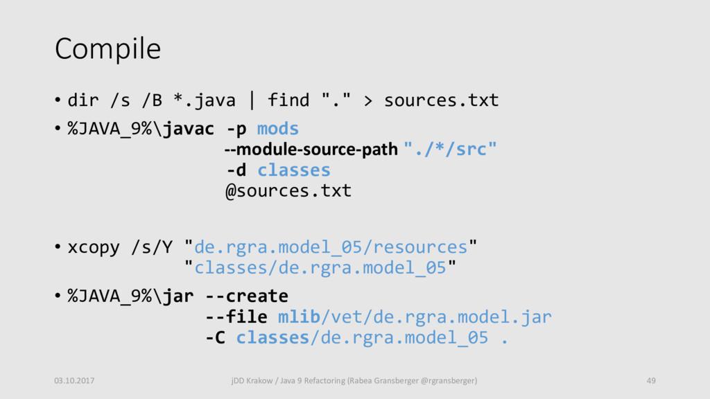 "Compile • dir /s /B *.java | find ""."" > sources..."