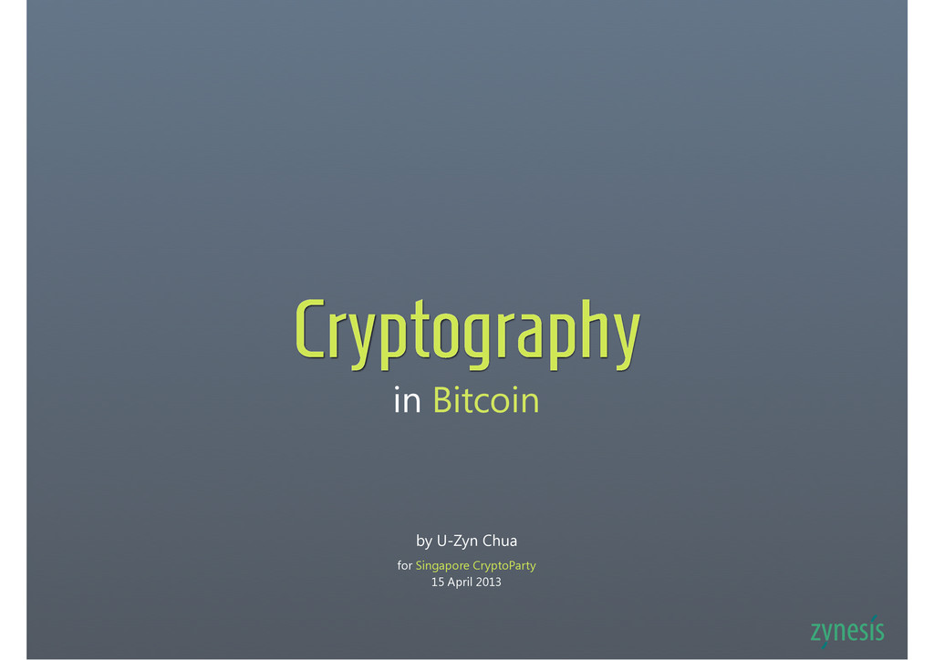 in Bitcoin Cryptography by U-Zyn Chua for Singa...