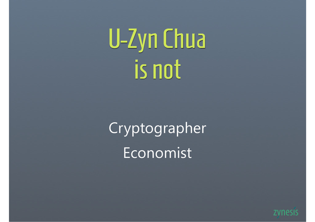 U-Zyn Chua is not Cryptographer Economist