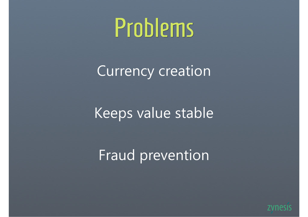 Problems Currency creation Keeps value stable F...