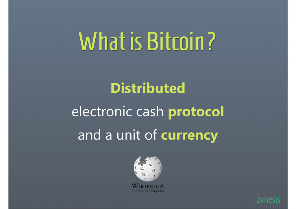 What is Bitcoin? Distributed electronic cash pr...