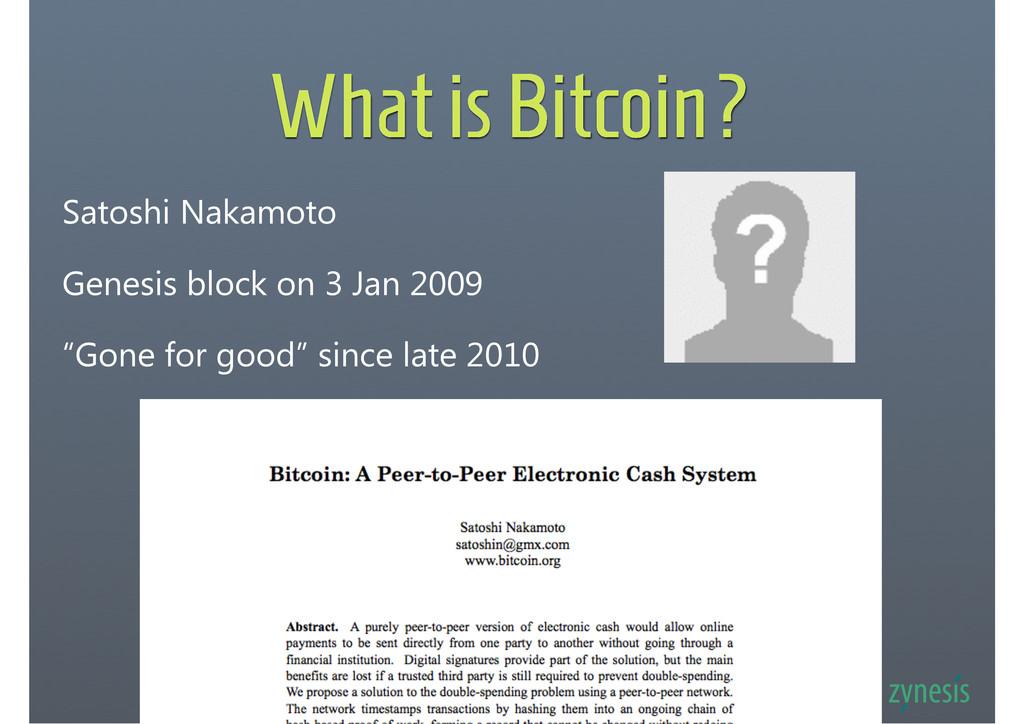 What is Bitcoin? Satoshi Nakamoto Genesis block...