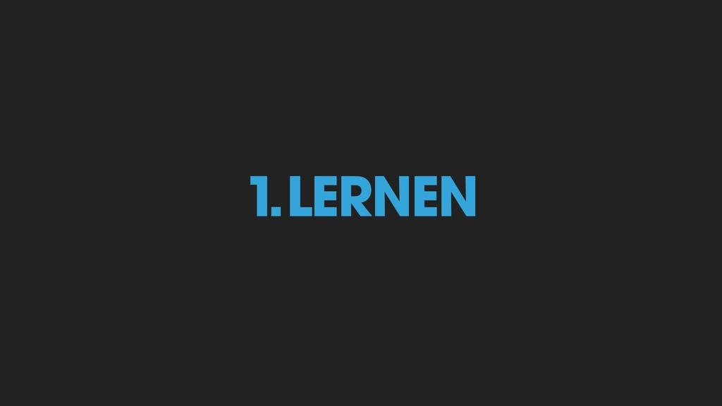 1. LERNEN
