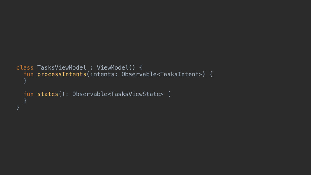 class TasksViewModel : ViewModel() { fun proces...