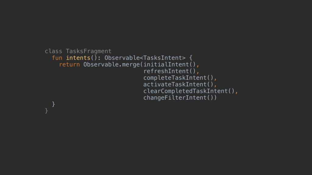 class TasksFragment fun_intents():_Observable<T...