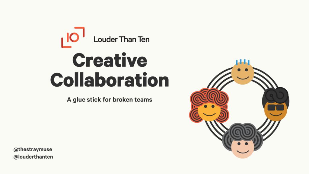 Creative Collaboration A glue stick for broken ...