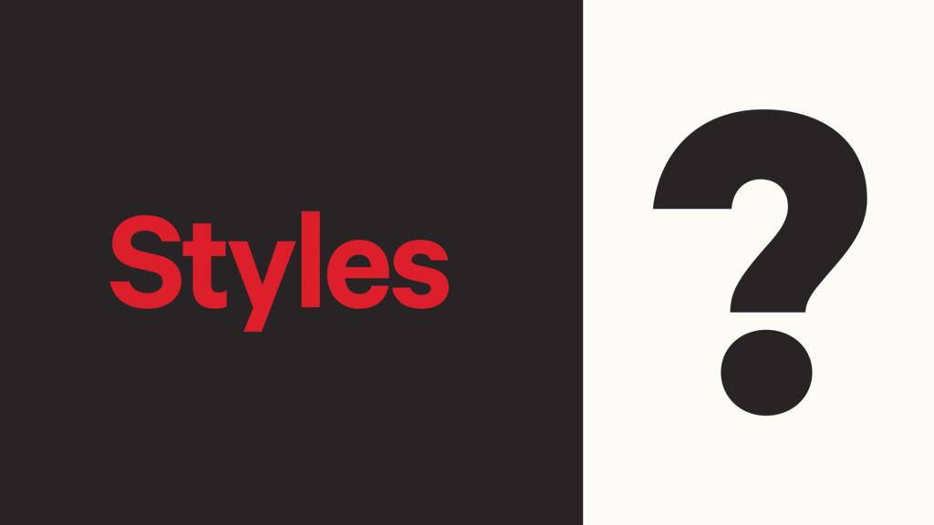 Styles ?